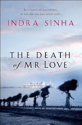 The Death Of Mr Love by Indra Sinha