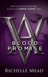 Blood Promise (Vampire Academy #4) by Richelle Mead