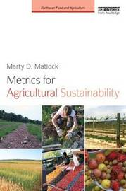 Metrics for Agricultural Sustainability by Marty D. Matlock