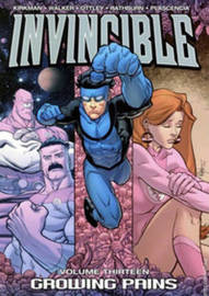 Invincible Volume 13: Growing Pains by Robert Kirkman