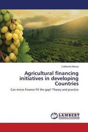 Agricultural Financing Initiatives in Developing Countries by Munuo Catherine
