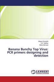 Banana Bunchy Top Virus by Quraishi Afaque