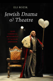 Jewish Drama & Theatre by Eli Rozik