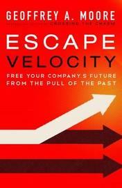 Escape Velocity by Geoffrey A Moore