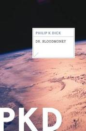 Dr. Bloodmoney by Philip K. Dick