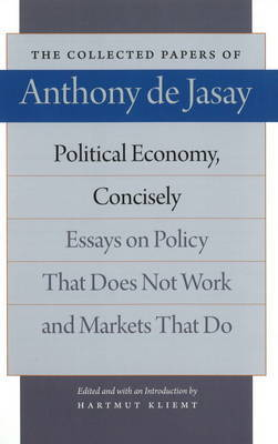 Political Economy, Concisely by Anthony De Jasay