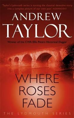 Where Roses Fade by Andrew Taylor image