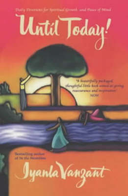 Until Today!: Daily Devotions for Spiritual Growth and Peace of Mind by Iyanla Vanzant image