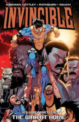 Invincible Volume 19: The War At Home by Robert Kirkman