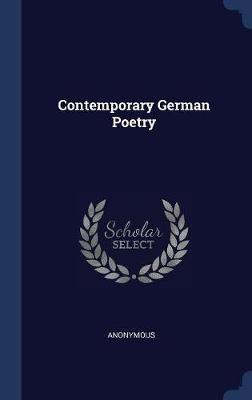 Contemporary German Poetry by * Anonymous