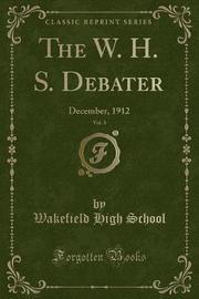 The W. H. S. Debater, Vol. 1 by Wakefield High School image