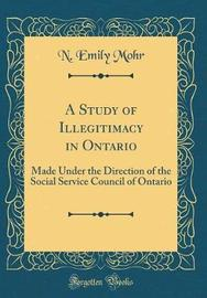 A Study of Illegitimacy in Ontario by N Emily Mohr image