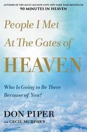People I Met at the Gates of Heaven by Don Piper