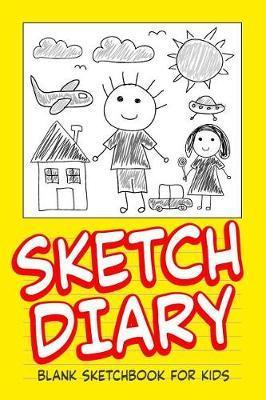 Sketch Diary Blank Sketchbook for Kids by Sketch Book