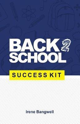 Back 2 School Success Kit by Irene Bangwell