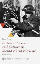 British Literature and Culture in Second World Wartime by Beryl Pong