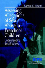 Assessing Allegations of Sexual Abuse in Preschool Children by Sandra K. Hewitt