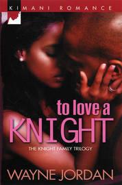 To Love a Knight by Wayne Jordan image
