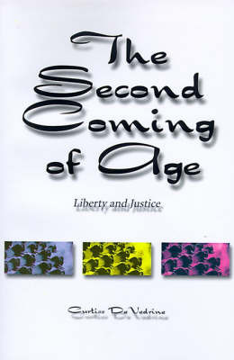 The Second Coming of Age: Liberty and Justice by Curtiss De Vedrine image