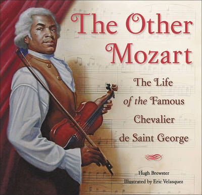 The Other Mozart: The Life of the Famous Chevalier De Saint George by Hugh Brewster