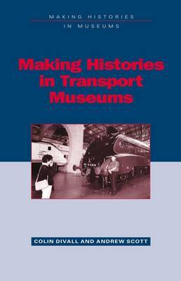 Making Histories in Transport Museums by Professor, Dr. Colin Divall image