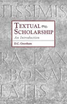 Textual Scholarship by David C. Greetham