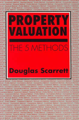 Property Valuation: The Five Methods by Douglas Scarrett
