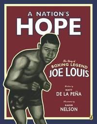 A Nation's Hope by Matt de La Pena