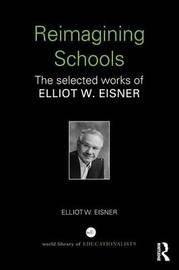 Reimagining Schools by Elliot W Eisner image
