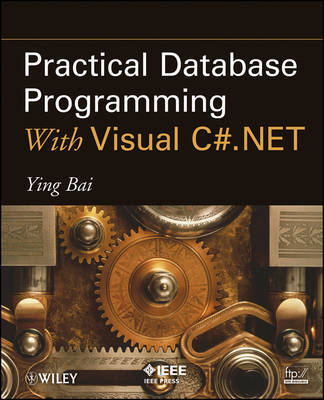 Practical Database Programming With Visual C#.NET by Ying Bai