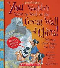 You Wouldn't Want to Work on the Great Wall of China! by Jacqueline Morley