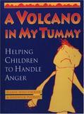 A Volcano in My Tummy by Eliane Whitehouse