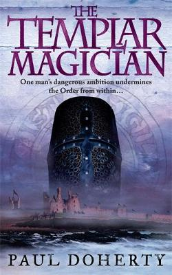 The Templar Magician by Paul Doherty