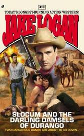 Slocum and the Darling Damsels of Durango by Jake Logan