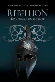 Rebellion by Ethan Proud