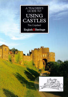A Teacher's Guide to Using Castles by Tim Copeland image