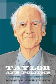 Taylor and Politics by Craig Browne