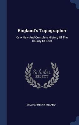 England's Topographer by William Henry Ireland image