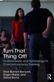 Turn That Thing Off! by Rose Burnett Bonczek