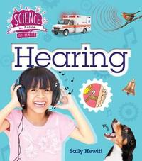 The Senses: Hearing by Sally Hewitt