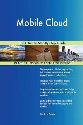 Mobile Cloud the Ultimate Step-By-Step Guide by Gerardus Blokdyk image