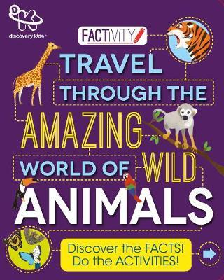 Discovery Kids Factivity Travel through the Amazing World of Wild Animals by Steve Parker image