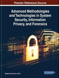 Advanced Methodologies and Technologies in System Security, Information Privacy, and Forensics
