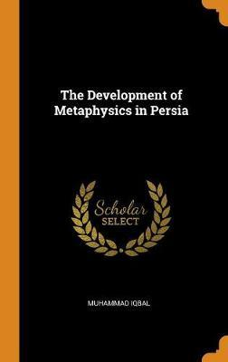 The Development of Metaphysics in Persia by Muhammad Iqbal image