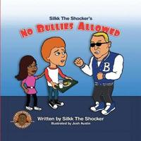 "No Bullies Allowed by Silkk ""The Shocker"" Miller"