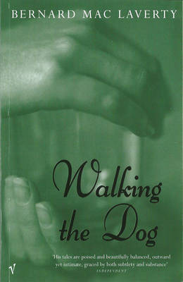 Walking the Dog and Other Stories by Bernard MacLaverty image