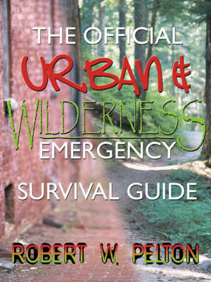 The Official Urban and Wilderness Emergency Survival Guide by Robert W. Pelton image