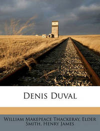 Denis Duval by William Makepeace Thackeray