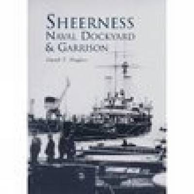 Sheerness Naval Dockyard & Garrison by John Hughes image