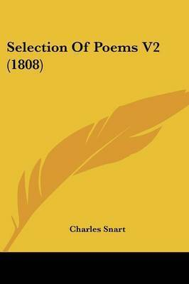 Selection Of Poems V2 (1808) by Charles Snart